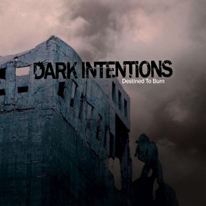 Dark_Intentions-Destined_To_Burn-FRONT